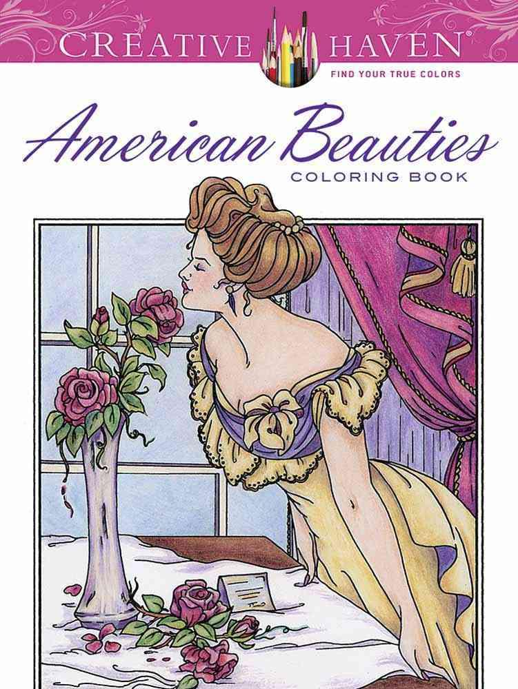 Creative Haven American Beauties Coloring Book By Schmidt, Carol
